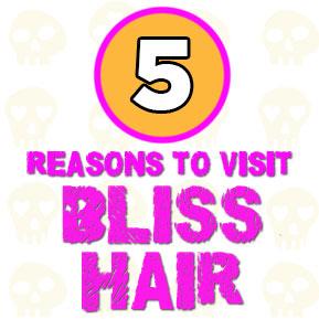 5 Reasons To Visit Bliss Hair!